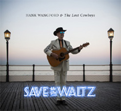 Hank Wangford: Save Me The Waltz - new cd